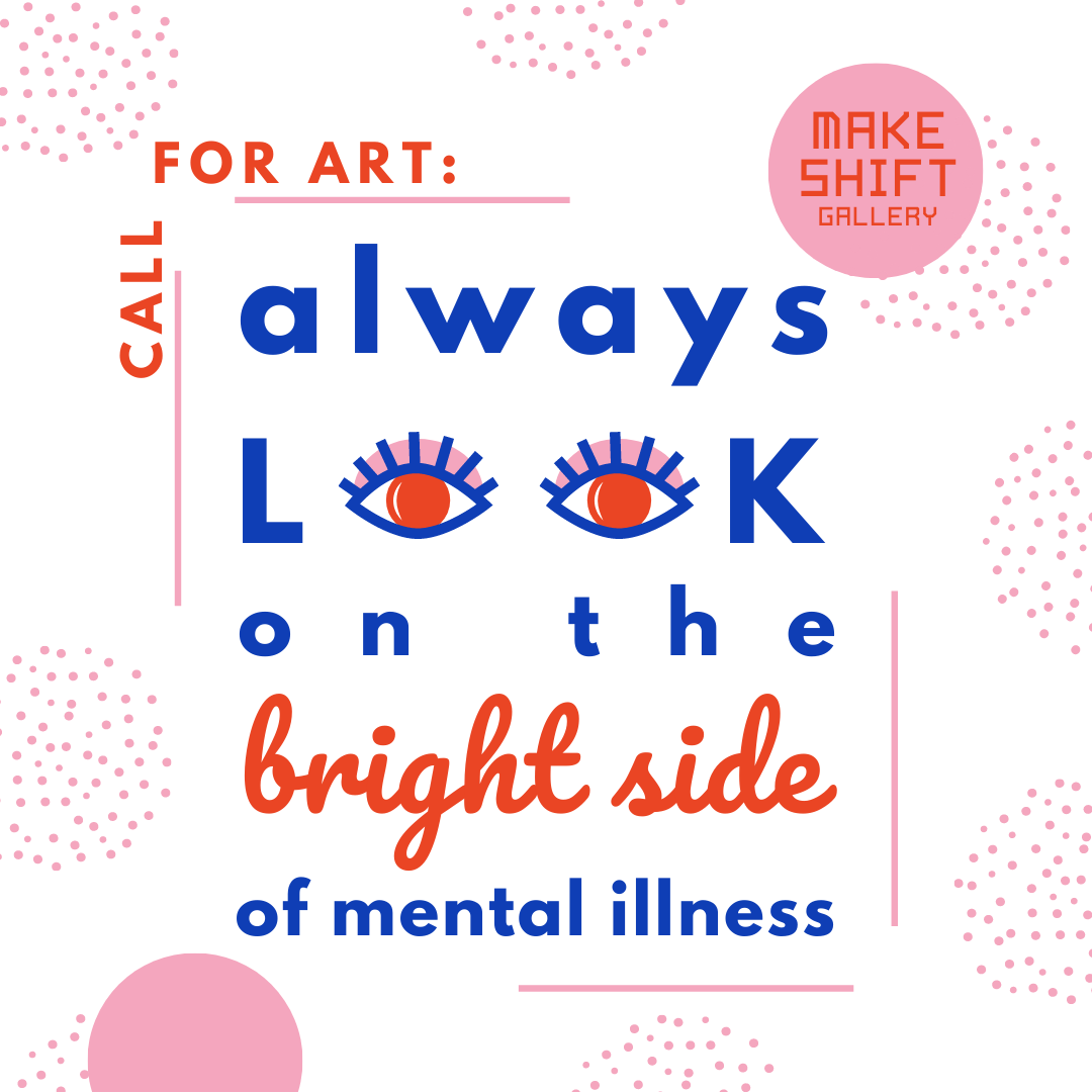 call for art always look on the bright side of mental illness